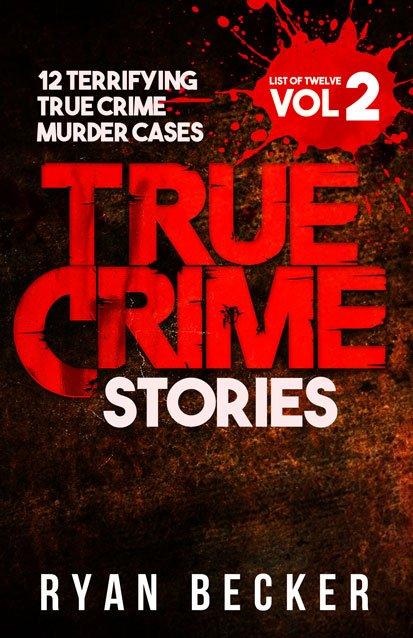 List of Twelve Volume 2 True Crime Stories Book Cover By Ryan Becker