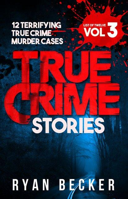 List of Twelve Volume 3 True Crime Stories Book Cover By Ryan Becker